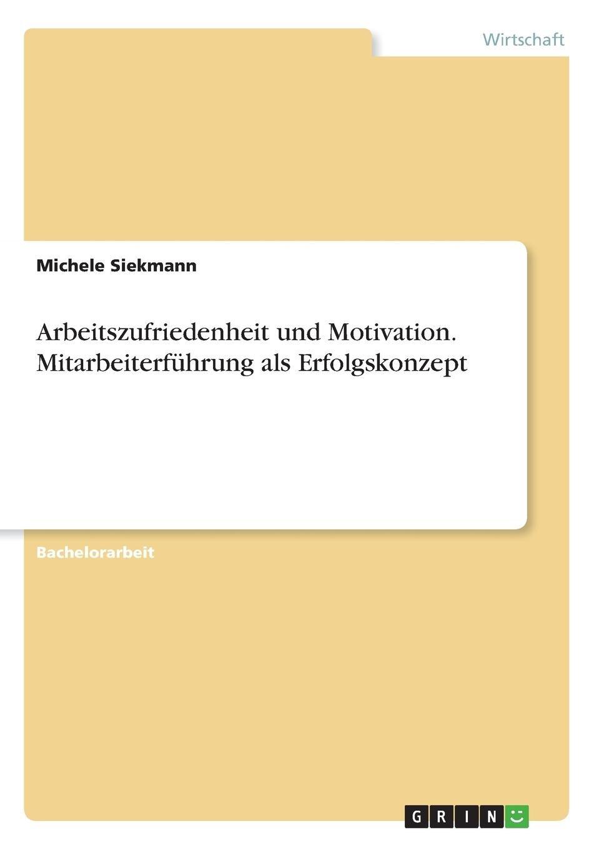 Download Arbeitszufriedenheit Und Motivation. Mitarbeiterführung ALS Erfolgskonzept (German Edition) ebook