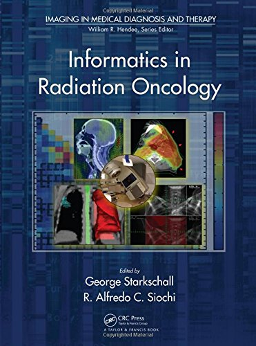 Informatics in Radiation Oncology (Imaging in Medical Diagnosis and Therapy)