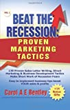 img - for Beat The Recession: Proven Marketing Tactics: 139 Proven Sales Letter Writing, Direct Marketing and Business Development Tactics Make Short Work of Recession Fears by Carol A E Bentley (2008-10-13) book / textbook / text book