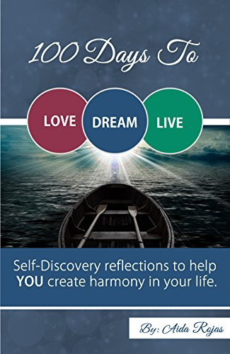 100 Days To Love Dream Live: Self-Discovery reflections to help YOU