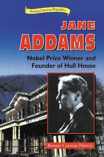 Jane Addams: Nobel Prize Winner and Founder of Hull House (Historical American Biographies)