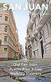 San Juan Travel Guide (Unanchor) - Old San Juan, Puerto Rico 2-Day Walking Itinerary