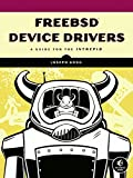 FreeBSD Device Drivers: A Guide for the Intrepid