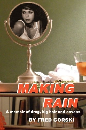 Making Shower: a memoir of drag, big hair and covens