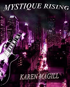 Mystique Rising (formerly Let Us Play, A Rock 'n Roll Love Story)