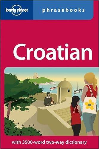 Lonely Planet Croatian Phrasebook (Lonely Planet Phrasebook: Croatian)