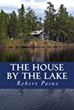 img - for The House by the Lake: A Post-Apocalyptic Novella book / textbook / text book