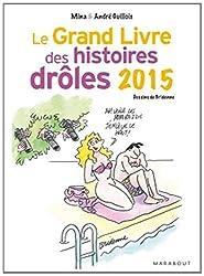 LE GRAND LIVRE DES HISTOIRES DROLES 2015