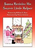 Santa Revisits His Secret Little Helper, William E. Bass, 1462653960