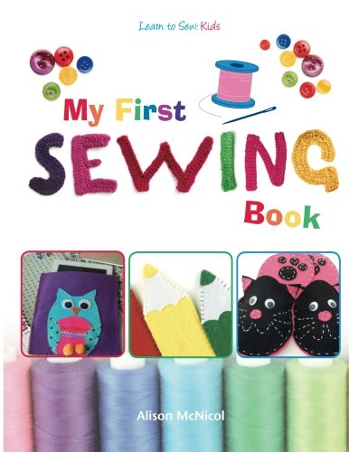 My First Sewing Book: Learn To Sew: Kids