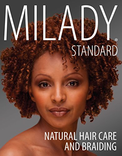 Milady Standard Natural Hair Care & Braiding (Natural Curly Hairstyles For African American Hair)