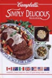 Campbell's Simply Delicious Recipes, Angela Rahaniotis, 2894330138
