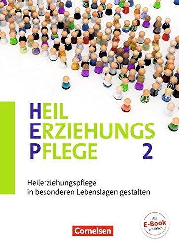 Heilerziehungspflege   Aktuelle Ausgabe  Band 2   Heilerziehungspflege In Besonderen Lebenslagen Gestalten  Fachbuch