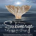 Submerge | Tobie Easton
