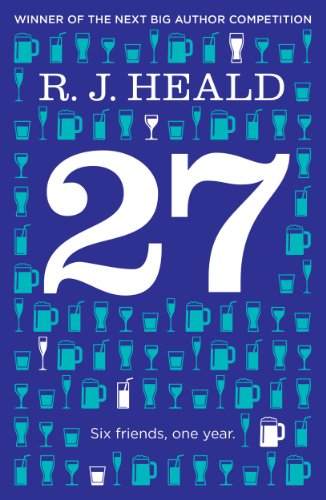 Book: 27 (Twenty-Seven) - Six Friends, One Year by R. J. Heald
