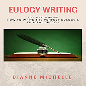 Eulogy Writing for Beginners! Audiobook