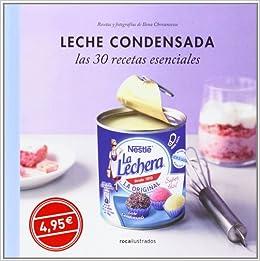 Leche condensada. 30 recetas esenciales (Ilustrados): Amazon.es: Vv.Aa.: Libros