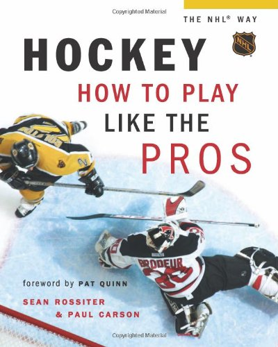 Hockey: How to Play Like the Pros (Hockey the NHL Way)