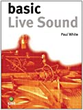 Basic Live Sound (The Basic Series)
