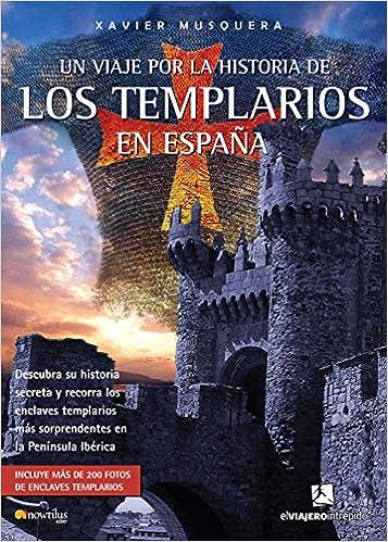 Un Viaje Por La Historia De Los Templarios En España El Viajero ...