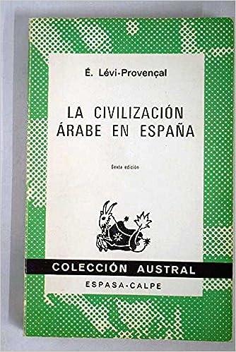 Civilizacion arabe en España, la: Amazon.es: Levi-Provencal, E ...