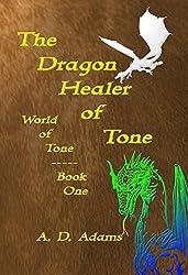The Dragon Healer of Tone (World of Tone Book 1) (English Edition)