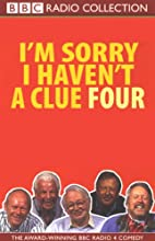 I'm Sorry I Haven't a Clue, Volume 4 Radio/TV Program by  BBC Worldwide Narrated by Tim Brooke-Taylor, Barry Cryer, Willie Rushton, Graeme Garden