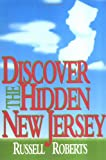 Discover the Hidden New Jersey, Roberts, Russell, 0813522528