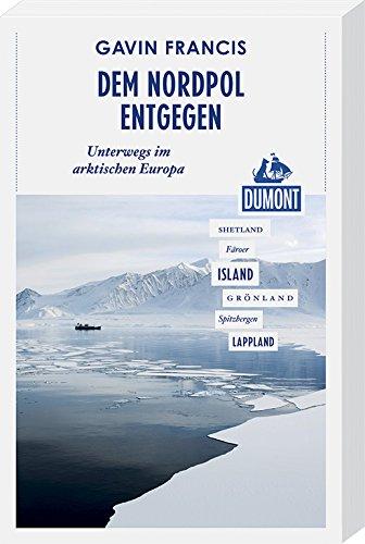 dem-nordpol-entgegen-dumont-reiseabenteuer-unterwegs-im-arktischen-europa