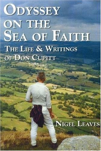 Odyssey on the Sea of Faith: The Life & Writings of Don Cupitt