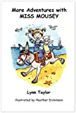 More Adventures with Miss Mousey, Lynn Taylor, 0955572568