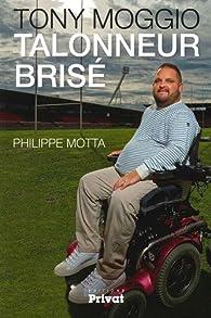 Tony Moggio : Talonneur brisé par Philippe Motta
