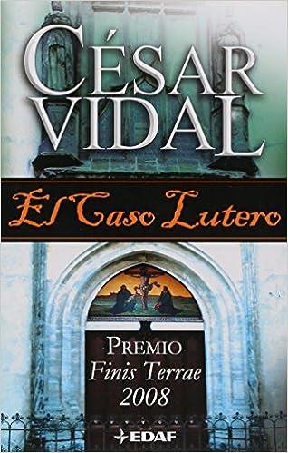 El Caso de Lutero de César Vidal