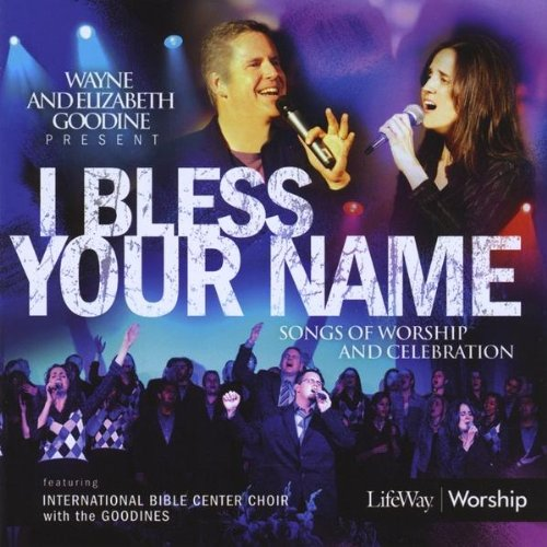 Price comparison product image I Bless Your Name with Ibc Choir & the Goodines