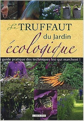 Amazon.fr - Le Truffaut du jardin écologique - Jean-Michel Groult ...