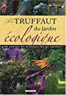 Le Truffaut du jardin écologique par Groult