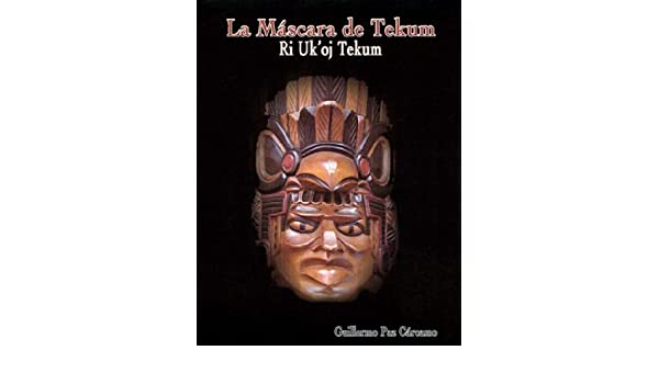 La Mascara De Tekum/the Tekum Mask: Guillermo Paz Carcamo: 9789992256886: Amazon.com: Books