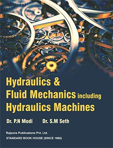 HYDRAULICS AND FLUID MECHANICS Including HYDRAULIC MACHINES