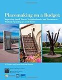 Placemaking on a Budget, Al Zelinka and Susan Jackson Harden, 1932364137