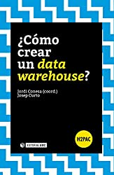 ¿Cómo crear un data warehouse? (H2PAC) (Spanish Edition)