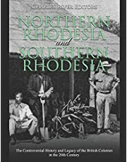 Northern Rhodesia and Southern Rhodesia: The Controversial History and Legacy of the British Colonies in the 20th Century