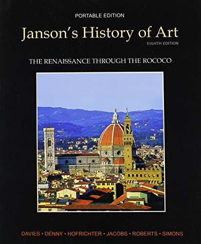 Janson's History of Art Portable Edition Book 3: The Renaissance through the Rococo (8th Edition)