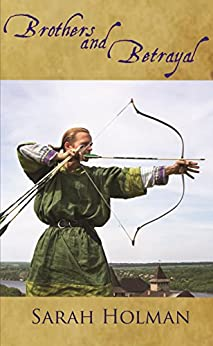 Brothers and Betrayal (Tales of Taelis Book 2) by [Holman, Sarah]