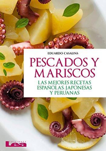 Pescados y mariscos, las mejores recetas españolas, japonesas y peruanas (Spanish Edition) by Eduardo Casalins