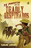 P. K. Pinkerton and the Deadly Desperados, Caroline Lawrence, 0142423815