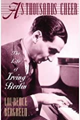 As Thousands Cheer: The Life Of Irving Berlin Kindle Edition