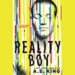 Reality Boy | A. S. King