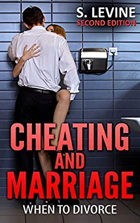 Cheating: Cheating and Marriage: When To Divorce (Affair