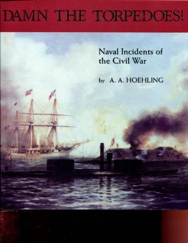 - Damn the Torpedoes: Naval Incidents of the Civil War