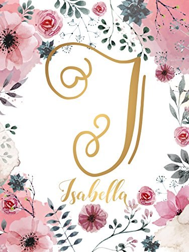 Isabella Name Wall Decor Sign Gold Monogram Initial Letter I UNFRAMED POSTER A3 Baby Girl Gift Quote Calligraphy Names Print Watercolor Floral Hand Lettering Rose Gold Wreath ()